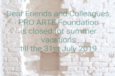 PRO ARTE Foundation is closed for summer vacations