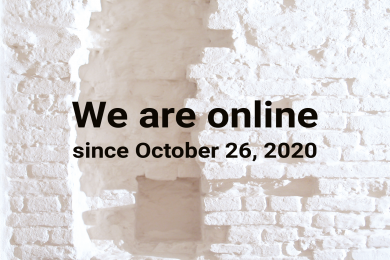 Since October 26, 2020 we are operating online