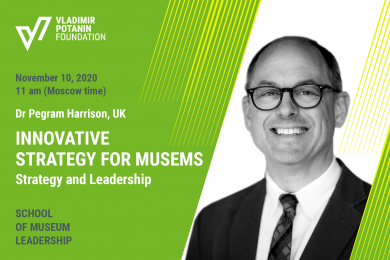 INNOVATIVE STRATEGY FOR MUSEMS. STRATEGY AND LEADERSHIP. Lecture by Dr Pegram Harrison